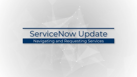 Thumbnail for entry navigating-and-requesting-services
