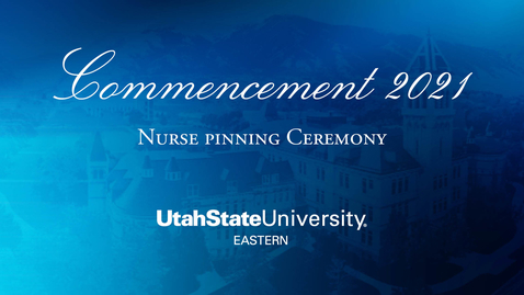 Thumbnail for entry USUE Nursing Pinning Ceremony - 2021
