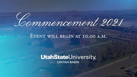 Thumbnail for entry USU Uintah Basin 2021 Commencement