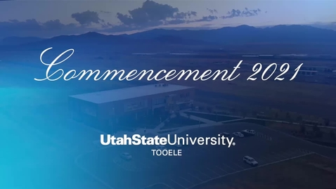 Thumbnail for entry USU Tooele 2021 Commencement