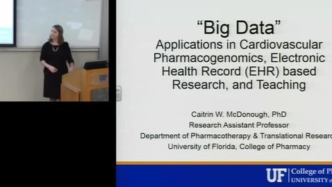 PTR July 19th 2016 - Caitrin McDonough - Big Data, Applications in Cardiovascular Pharmacogenomics..