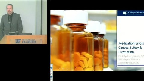 PTR July 20th 2016 - Eric Egelund - Medication Errors: Causes, Safety and Prevention