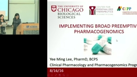 Thumbnail for entry PTR August 16th 2016 - Yee Ming Lee - Implementing Broad Preemptive Pharmacogenomics