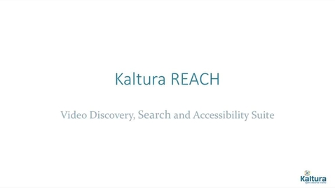 Thumbnail for entry Kaltura REACH Overview