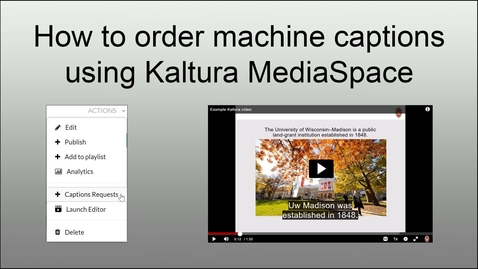 Thumbnail for entry How to order machine captions using Kaltura MediaSpace [OUT OF DATE / INACCURATE as of 12/6/19]