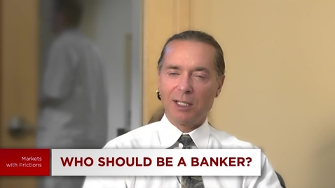 Thumbnail for entry 5.11 Credit and Banking: Who Should be a Banker?