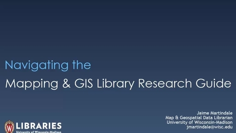 Thumbnail for entry Navigating the Mapping and GIS Library Research Guide