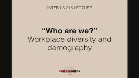 Thumbnail for entry Lecture - Workplace demography and diversity (Fall 2019)