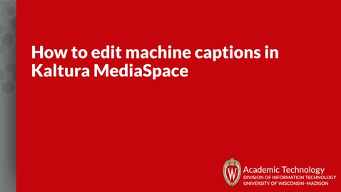 Thumbnail for entry How to edit machine captions in Kaltura MediaSpace