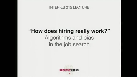 Thumbnail for entry Lecture - Algorithms and bias in the job search (Fall 2019)