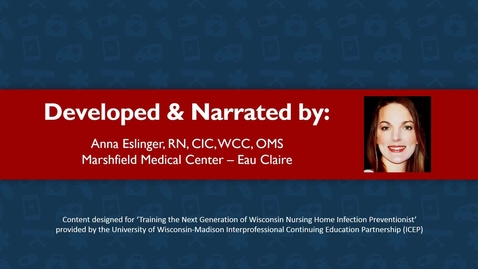 Thumbnail for entry About the Presenter: Anna Eslinger, RN, CIC, WCC, OMS