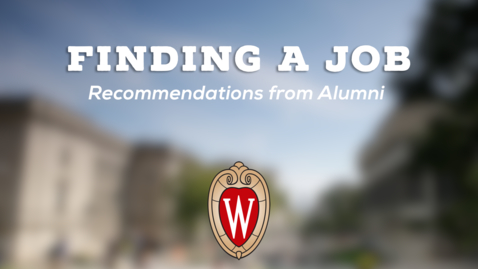 Thumbnail for entry L&S Alumni Recommendations: Finding a Job