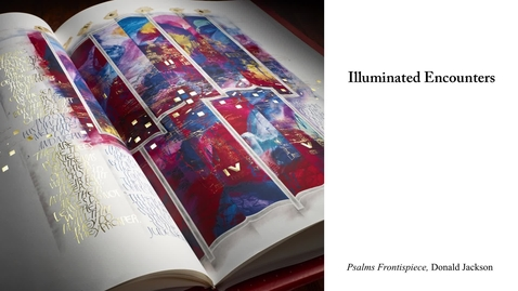 Thumbnail for entry Illuminated Encounters - The Saint John's Bible