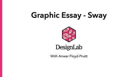 Thumbnail for entry Designing Graphic Essays Using Microsoft Sway