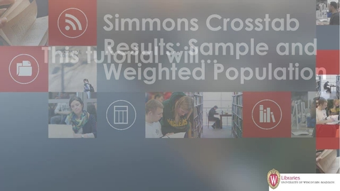 Thumbnail for entry Simmons Crosstab Results: Sample and Weighted Population