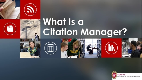 Thumbnail for entry What Is a Citation Manager?