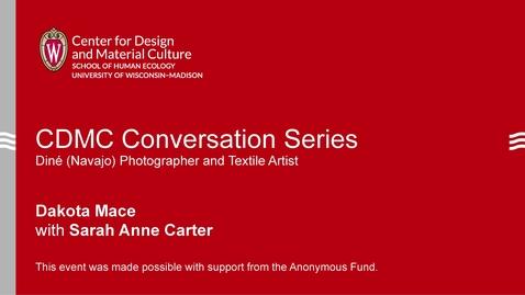Thumbnail for entry CDMC Conversation Series: Dakota Mace