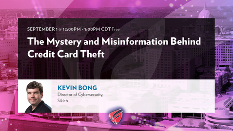 Thumbnail for entry The Mystery And Misinformation Behind Credit Card Theft with Kevin Bong