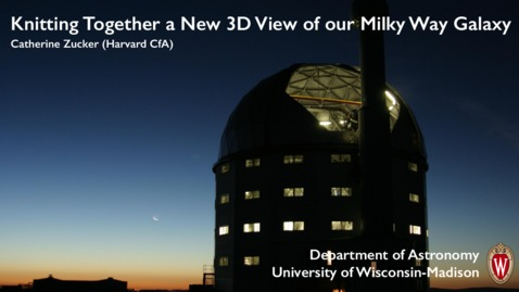 Thumbnail for entry Knitting Together a New 3D View of our Milky Way Galaxy (Catherine Zucker)