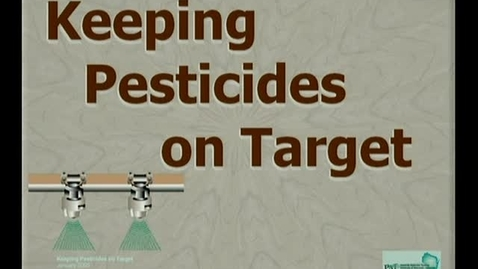 Thumbnail for entry 3.1_011_GN_Keeping Pesticides on Target