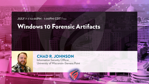 Thumbnail for entry Windows 10 Forensic Artifacts with Chad R. Johnson