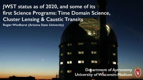 Thumbnail for entry JWST status as of 2020, and some of its first Science Programs: Time Domain Science, Cluster Lensing \& Caustic Transits