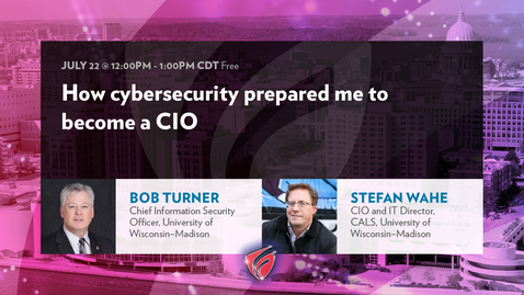 Thumbnail for entry How Cybersecurity Prepared Me to Become a CIO