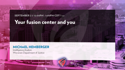 Thumbnail for entry Your Fusion Center and You