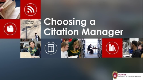Thumbnail for entry Choosing a Citation Manager