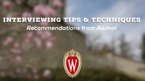 Thumbnail for entry L&S Alumni Recommendations: Interviewing Tips and Techniques