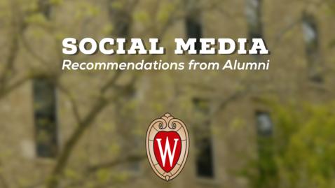 Thumbnail for entry L&S Alumni Recommendations: Social Media