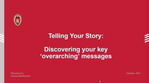 Thumbnail for entry Telling Your Story: Discovering Your Key 'Overarching' Messages