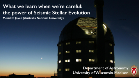 Thumbnail for entry What we learn when we're careful: the power of Seismic Stellar Evolution (Meridith Joyce)