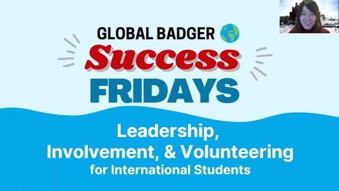 Thumbnail for entry Global Badger Success Friday Leadership, Involvement, & Volunteering