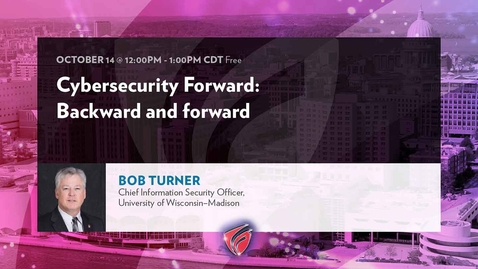 Thumbnail for entry Cybersecurity Forward- Backward and Forward