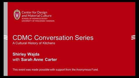 Thumbnail for entry CDMC Conversation Series: Shirley Wajda