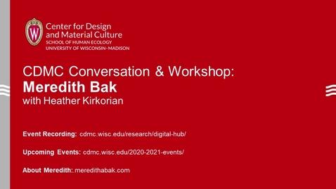 "Thumbnail for entry CDMC Conversation & Workshop: Meredith A. Bak & Heather Kirkorian, ""Playful Visions"""