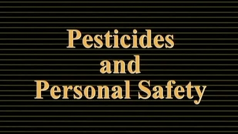 Thumbnail for entry 1.1_008_FV_Pesticides and Personal Safety