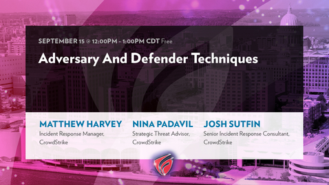 Thumbnail for entry Adversary and Defender Techniques with Matthew Harvey, Nina Padavil, and Josh Sutfin