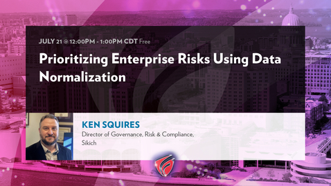 Thumbnail for entry Prioritizing Enterprise Risks Using Data Normalization with Ken Squires