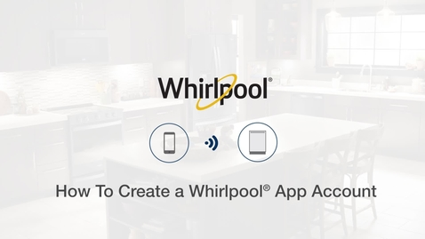 Thumbnail for entry How To Create A Whirlpool® App Account