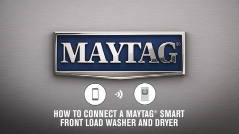 Thumbnail for entry How To Connect A Maytag® Smart Front Load Washer/Dryer