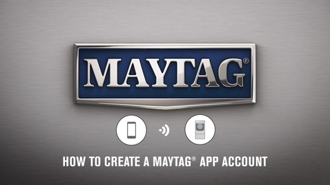 Thumbnail for entry How To Create A Maytag® App Account