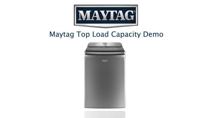 Capacity Demo - Maytag Top Load Laundry
