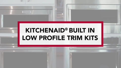 Thumbnail for entry KitchenAid® Built-in-Low Profile Microwaves with Trim Kits