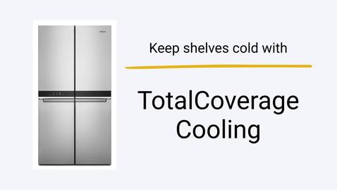 Thumbnail for entry How TotalCoverage Cooling Works — Whirlpool® Counter-Depth 4-Door Refrigerator