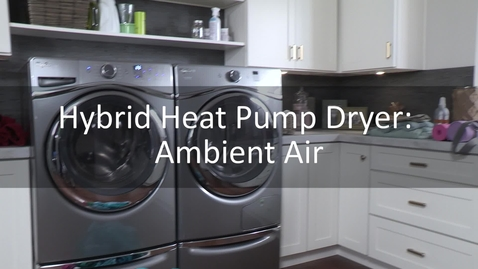 Thumbnail for entry The Ambient Air Around Your Hybrid Heat Pump Dryer