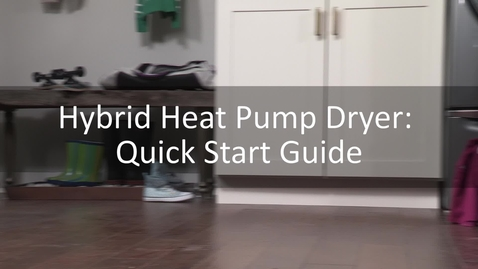 Thumbnail for entry Your Hybrid Heat Pump Dryer: A Quick Start Guide