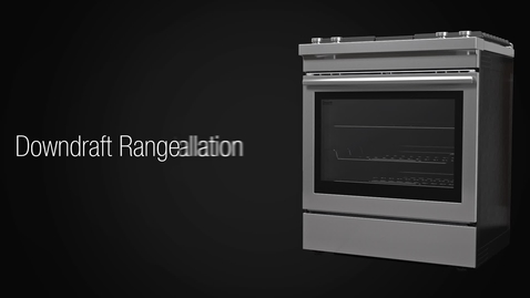 Thumbnail for entry 01 - Introduction to Downdraft Range Installation