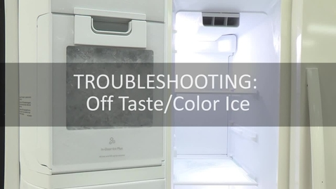 Thumbnail for entry Troubleshooting: Off Taste/Color Ice Cubes